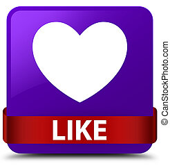 Like (heart icon) purple square button red ribbon in middle