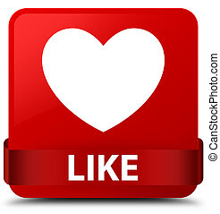 Like (heart icon) red square button red ribbon in middle