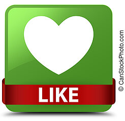 Like (heart icon) soft green square button red ribbon in middle