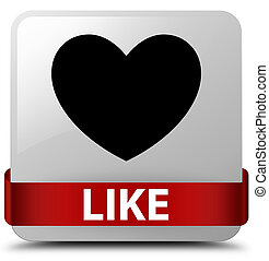 Like (heart icon) white square button red ribbon in middle