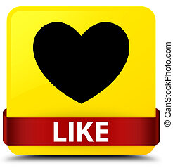 Like (heart icon) yellow square button red ribbon in middle