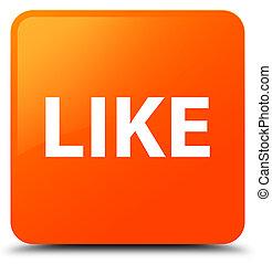 Like orange square button