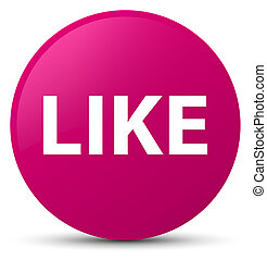 Like pink round button