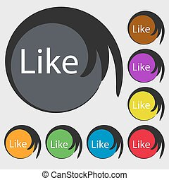 Like sign icon. Symbols on eight colored buttons. Vector