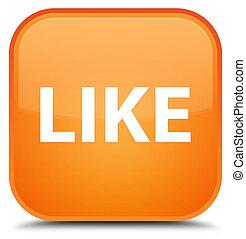 Like special orange square button