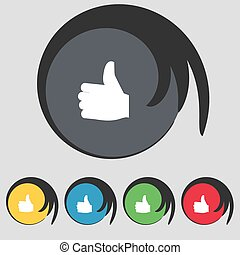 Like, Thumb up icon sign. Symbol on five colored buttons. Vector