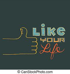 Like Your Life