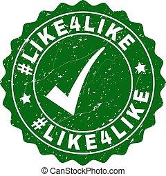 #Like4Like Grunge Stamp with Tick