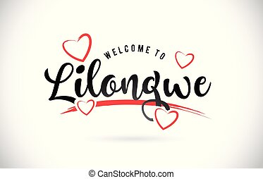 Lilongwe Welcome To Word Text with Handwritten Font and Red Love Hearts.