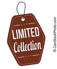 Limited Collection label or price tag - Limited Collection...