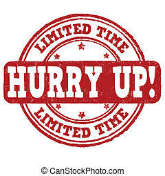 Limited time, hurry up grunge rubber stamp on white, vector illustration