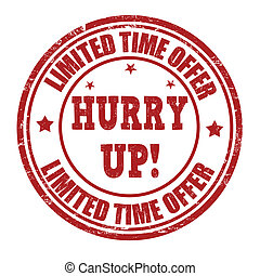 Limited time offer, hurry up stamp - Limited time offer, ...