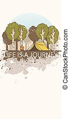 """Line art landscape with trees, camp fire and tent decorated with grange splashes. Inscription: """"Life is a journey"""""""