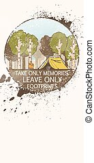 """Line art landscape with trees, camp fire and tent decorated with grange splashes. Inscription: """"Take only memories, leave only footprints"""""""