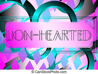 lion-hearted, art, text., deco