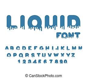 Liquid font. aqua alphabet. viscous Letters. Vector illustration