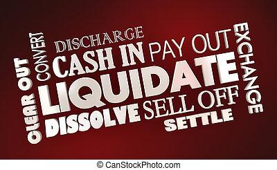 Liquidate Sell Off Cash In Exchange Words 3d Illustration