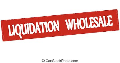 Liquidation wholesale - Rubber stamp with text liquidation ...