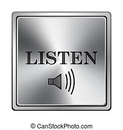 Listen icon - Square metallic icon with carved design on...