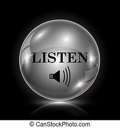Listen icon - Shiny glossy icon - glass ball on black...