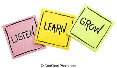 listen, learn, grow - advice or reminder - listen, learn, ...