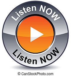 Listen now round button. - Listen now round metallic button...