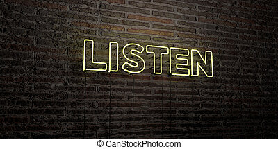 LISTEN -Realistic Neon Sign on Brick Wall background