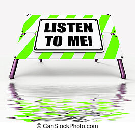 Listen to ME Sign Displays Hearing Listening and Heeding -...