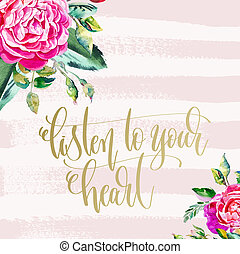 listen to your heart - hand lettering text on brush stroke...