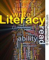 Background concept wordcloud illustration of literacy glowing light