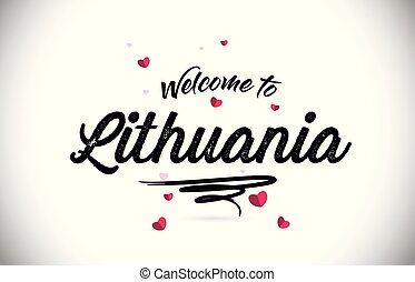 Lithuania Welcome To Word Text with Handwritten Font and Pink Heart Shape Design.