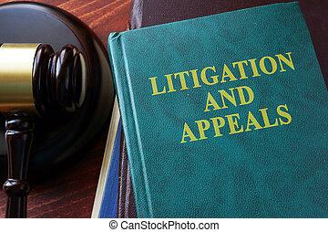 Litigation and appeals concept.
