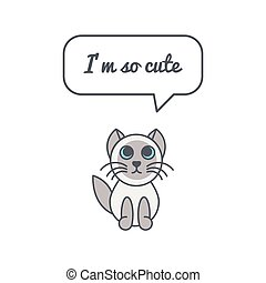 Little kitten  with speech bubble and saying