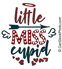 little miss cupid graphic typography with red glitter, ...