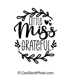 Little Miss Grateful - greeting for Thanksgiving. Modern calligraphy