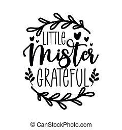 Little Mister Grateful - greeting for Thanksgiving. Modern calligraphy