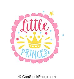 Little princess label, colorful hand drawn vector Illustration