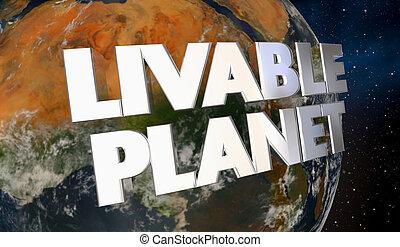 Livable Planet Environment Ecology Earth World 3d...