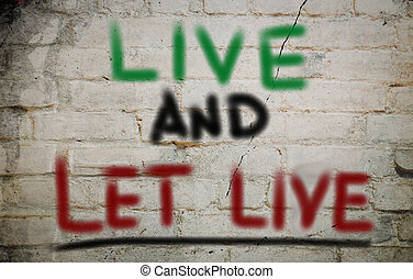 Live And Let Live Concept