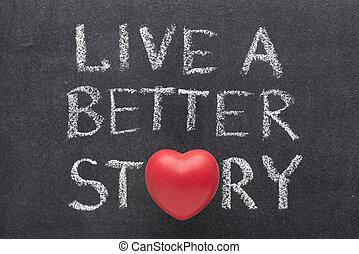 live better story - live a better story phrase handwritten...