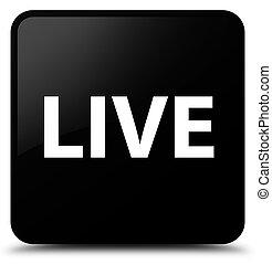 Live black square button