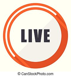 Live flat design vector web icon. Round orange internet button isolated on white background.