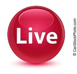 Live glassy pink round button