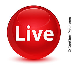 Live glassy red round button