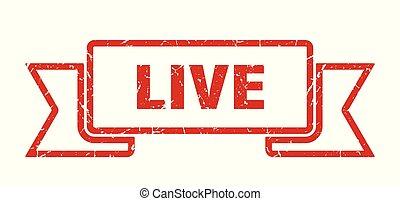 live grunge ribbon. live sign. live banner