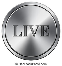 Live icon. Metallic internet button on white background.