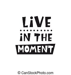 Live in the moment card. Inspirational kids poster