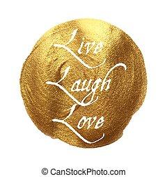 Live Laugh Love words written on golden texture background. Vector illustration lettering