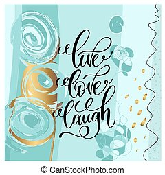 live love laugh handwritten lettering positive quote