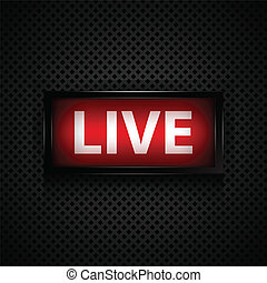 Live message studio sign - Background with live warning...